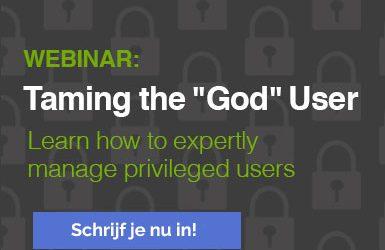 """Schrijf je nu in voor de gratis webinar: 'Taming the """"God"""" User' op donderdag 16 februari 2017"""